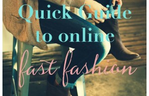 QUICK GUIDE TO ONLINE FAST FASHION